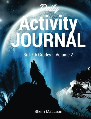 Daily Activity Journal 3rd-7th Grade - Volume 2 (Daily Activity Journal 3rd-7th Grades)