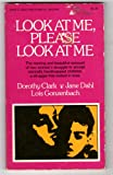 Look at Me, Please Look at Me, Dorothy Clark and Jane Dahl, 0912692111