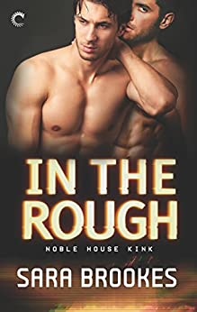 In the Rough (Noble House Kink) by [Brookes, Sara]