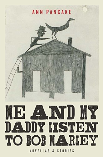 Me and My Daddy Listen to Bob Marley: Novellas and Stories ()
