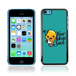 YOYOSHOP [Funny Your Ideas Suck Message] Apple iPhone 5C Case
