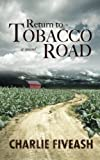 Return to Tobacco Road by Fiveash, Mr. Charlie (2013) Paperback