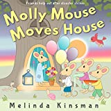 Molly Mouse Moves House: Fun Rhyming Bedtime Story - Picture Book / Beginner Reader (for ages 3-6) (Top of the Wardrobe Gang Picture Books 15)
