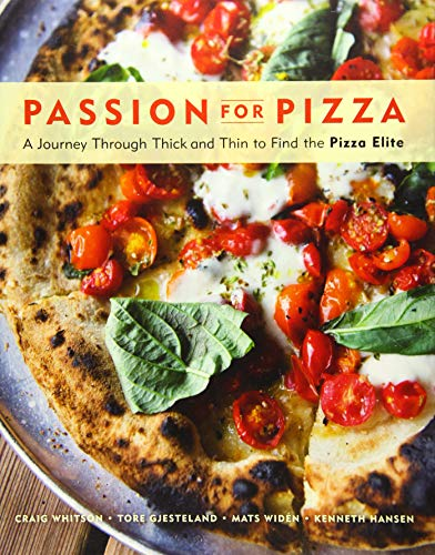 Passion for Pizza: A Journey Through Thick and Thin to Find the Pizza Elite -