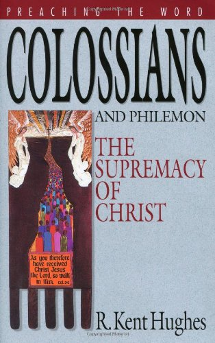 colossians-and-philemon-the-supremacy-of-christ-preaching-the-word