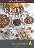 KETO for the Holidays: 53 scrumptious, fat-burning recipes so you can thrive on delicious KETO food through the Holidays
