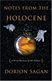 Notes from the Holocene, Dorion Sagan, 1933392320