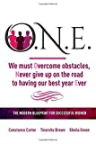 img - for The O.N.E. Book: We Must Overcome Obstacles and Never Give Up on the Road to Having our Best Year Ever book / textbook / text book
