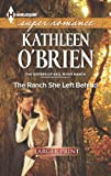 The Ranch She Left Behind, Kathleen O'Brien, 0373608160