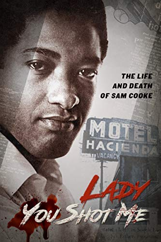 (Lady You Shot Me: Life and Death of Sam Cooke)