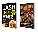 Dash Diet Box Set: Dash Diet For Beginners and Dash Diet Cookbook For Weight Loss