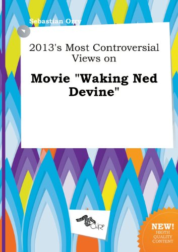 2013's Most Controversial Views on Movie Waking Ned Devine