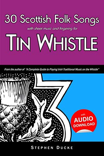 (30 Scottish Folk Songs with sheet music and fingering for Tin Whistle (Whistle for Kids) (Volume 7))