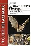 Chauves-souris d'Europe. Connaître, identifier, protéger