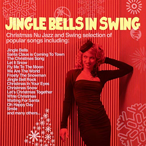 Jingle Bells in Swing (Christmas Nu Jazz & Swing Selection of Popular Songs)