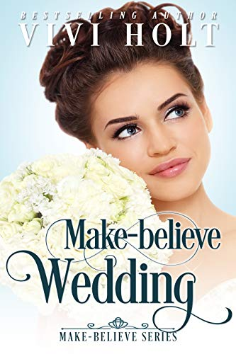 Make-Believe Wedding (Make-Believe Series Book 2) by [Holt, Vivi]