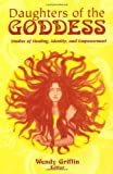 Daughters of the Goddess: Studies of Identity, Healing, and Empowerment