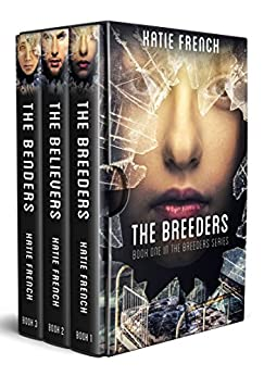 The Breeders Box Set: The First Three Books by [French, Katie]