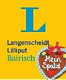 Langenscheidt Lilliput Bairisch: Bairisch-Deutsch/Deutsch-Bairisch (Langenscheidt Dialekt-Lilliputs)