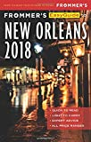 Frommer s EasyGuide to New Orleans 2018 (EasyGuides)