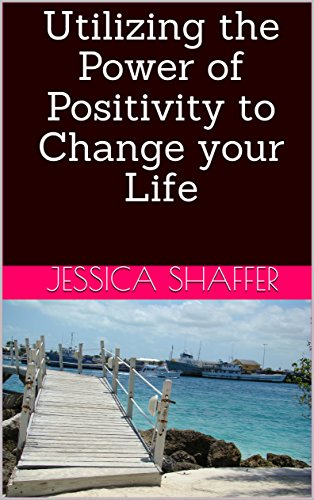 Download for free Utilizing the Power of Positivity to Change your Life