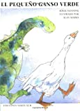 img - for El pequeno ganso verde: The Little Green Goose (Spanish Edition) book / textbook / text book