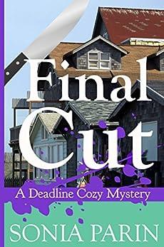 Final Cut (A Deadline Cozy Mystery Book 5) by [Parin, Sonia]