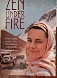 img - for Zen Under Fire: A New Zealand Woman's Story of Love & War in Afghanistan book / textbook / text book