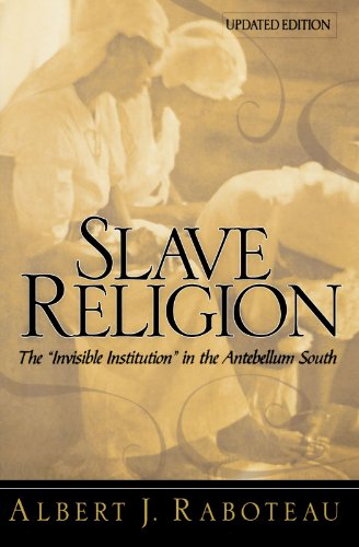 "Books : Slave Religion: The ""Invisible Institution"" in the Antebellum South"