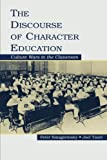 img - for The Discourse of Character Education: Culture Wars in the Classroom book / textbook / text book
