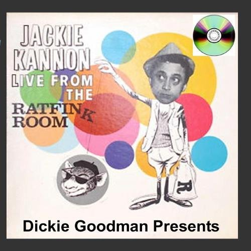 Price comparison product image Dickie Goodman Presents Jackie Kannon Live From The Rat Fink Room