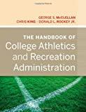 The Handbook of College Athletics and Recreation Administration 1st Edition