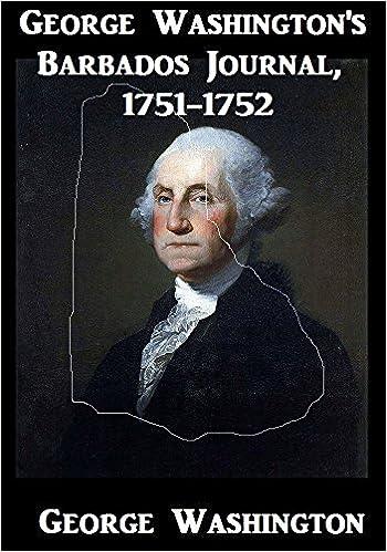 Read George Washington's Barbados Journal: 1751-1752 PDF, azw (Kindle), ePub, doc, mobi