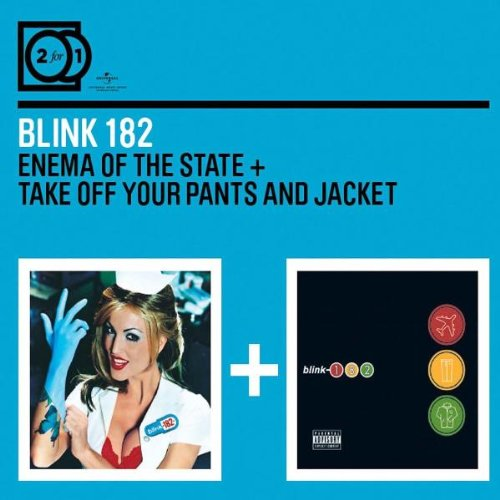 Enema Of The State/Take Off Your Pants