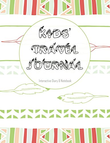 Kids' Travel Journal: Interactive Diary & Notebook (Travel Journals For Kids)