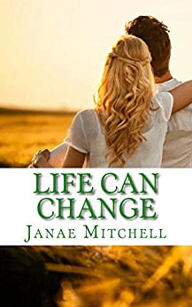 Life Can Change (In An Instant Book 2) by [Mitchell, Janae]