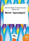 2013's Most Controversial Views on Movie Apocalypto