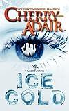 Ice Cold, Cherry Adair, 1937774120