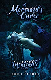 Insatiable (A Mermaid's Curse Book 1)