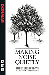 Making Noise Quietly (Nick Hern Books)