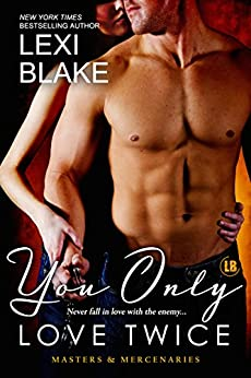 You Only Love Twice (Masters and Mercenaries Book 8) by [Blake, Lexi]