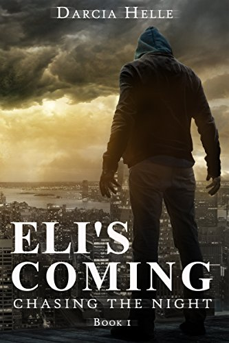 Eli's Coming: A Supernatural Suspense Novel (Chasing The Night Book 1)