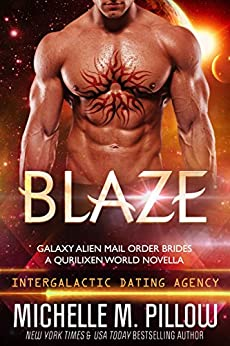 Blaze: A Qurilixen World Novella: Intergalactic Dating Agency (Galaxy Alien Mail Order Brides Book 3) by [Pillow, Michelle M.]