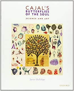 Cajal's Butterflies Of The Soul: Science And Art por Javier Defelipe epub