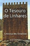 img - for O Tesouro de Linhares: A Heran a dos Templ rios (Portuguese Edition) book / textbook / text book