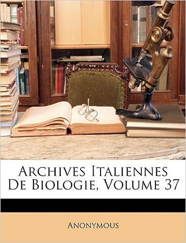 Livres gratuits en ligne Archives Italiennes de Biologie, Volume 37 pdf epub