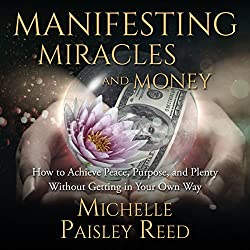 Manifesting Miracles and Money: