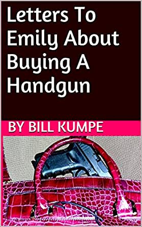 Amazon letters to emily about buying a handgun ebook bill kindle price 299 fandeluxe Epub
