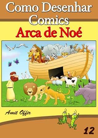 Como Desenhar Comics: Arca de Noé (Livros Infantis Livro