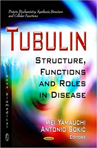 TUBULIN STRUC.FUNCT.ROLES IN (Protein Biochemistry, Synthesis, Structure and Cellular Functions)